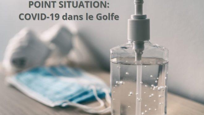 POINT SITUATION : COVID-19 DANS LE GOLFE