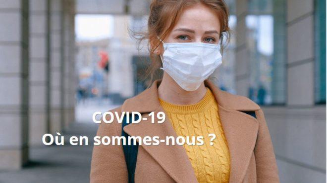 COVID-19 : OU EN SOMMES-NOUS ?